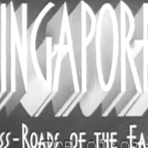 Singapore in the 1930s: A Travel Film Archive